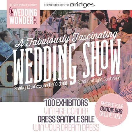 The Biggest Wedding Show in Sunderland is Back – Sunday 12th October 2014!