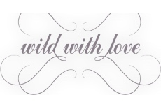 Wild With Love