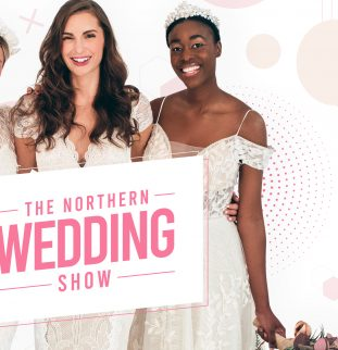 THE NORTHERN WEDDING SHOW IS BACK!